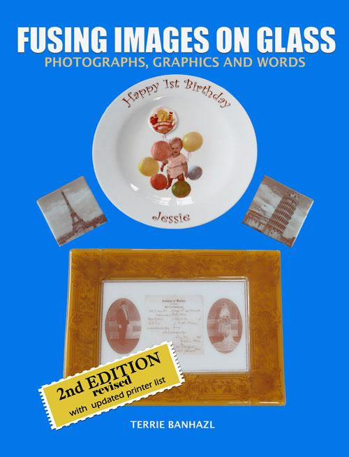 Fusing Images on Glass, 2nd Edition by Terrie Banhazl